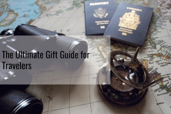 Ultimate Gift Guide For Travelers